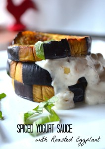 Cardamom and Ginger Spiced Yogurt Sauce over Roasted Eggplant