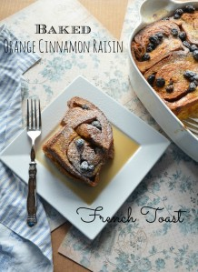 orange, cinnamon, raisin baked french toast